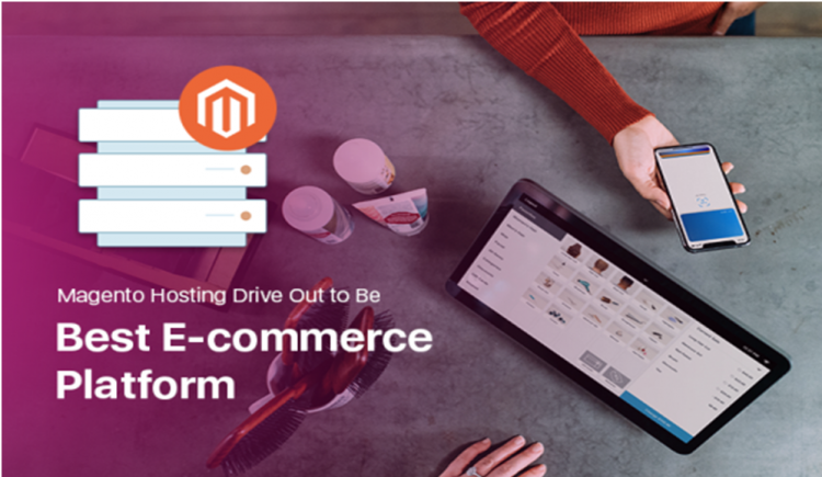 Magento Hosting Drive Out to Be Best E-commerce Platform